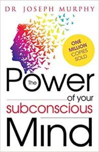 """अगर आप अवचेतन मन को समझना चाहते हैं तो एक बार डॉ. जोसेफ मर्फी की लिखी किताब """"The Power of Subconscious Mind"""" ज़रूर पढ़ें !"""